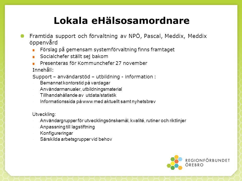 Lokala eHälsosamordnare Framtida support och förvaltning av NPÖ, Pascal, Meddix, Meddix öppenvård Förslag på gemensam systemförvaltning finns framtage