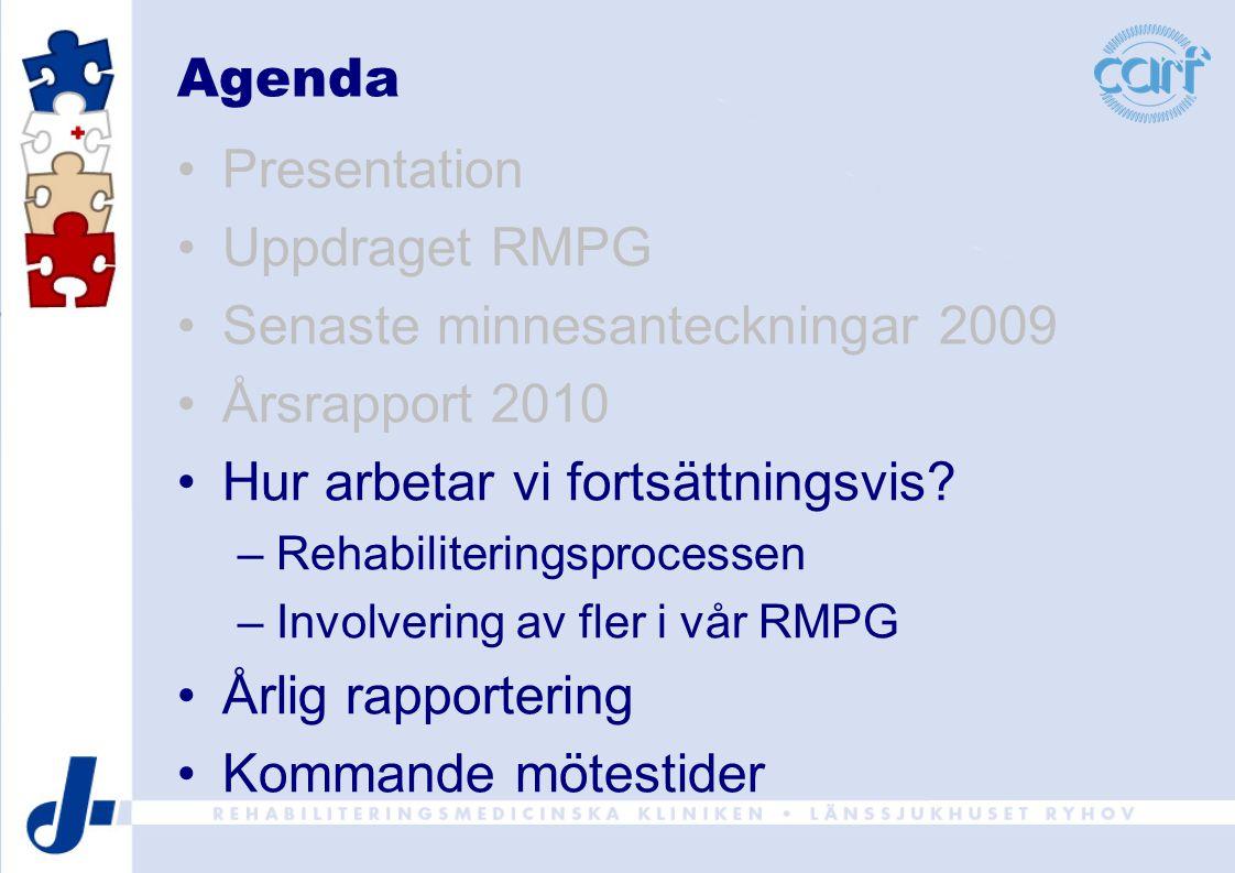 Agenda Presentation Uppdraget RMPG Senaste minnesanteckningar 2009 Årsrapport 2010 Hur arbetar vi fortsättningsvis.