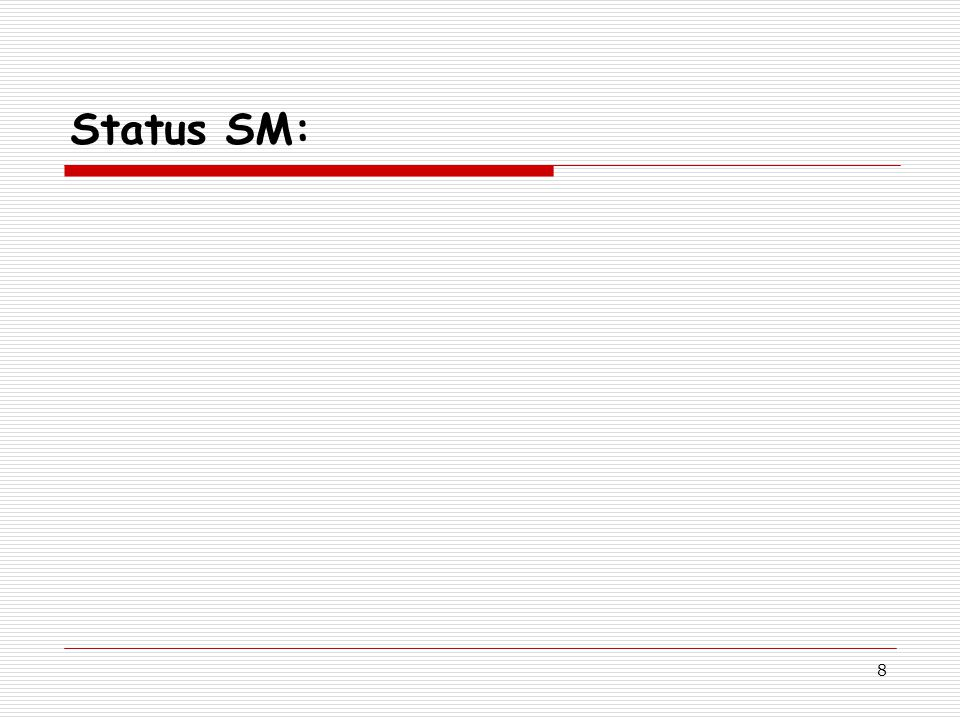 8 Status SM: