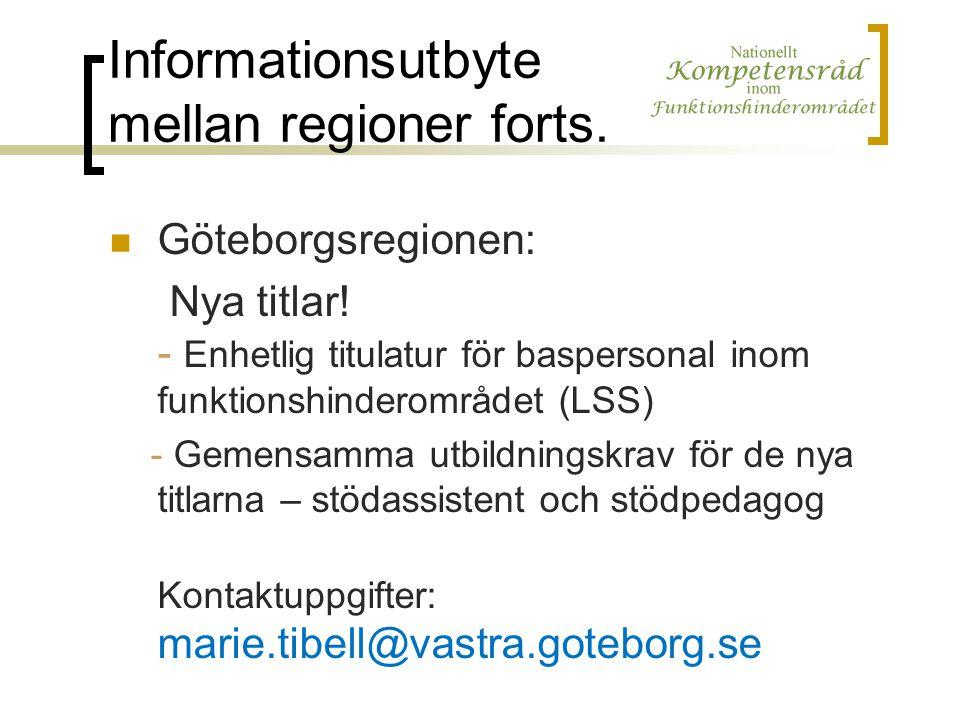Informationsutbyte mellan regioner forts. Göteborgsregionen: Nya titlar! - Enhetlig titulatur för baspersonal inom funktionshinderområdet (LSS) - Geme