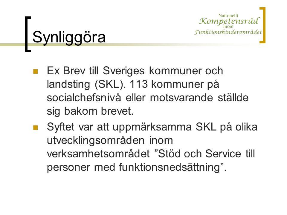Synliggöra Ex Brev till Sveriges kommuner och landsting (SKL). 113 kommuner på socialchefsnivå eller motsvarande ställde sig bakom brevet. Syftet var
