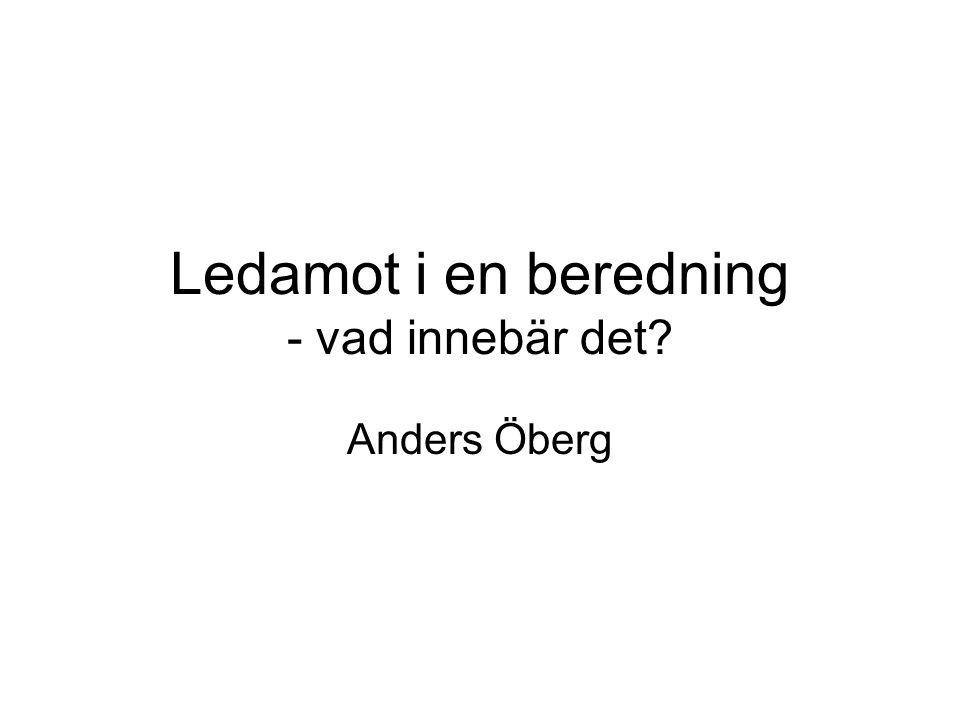 Ledamot i en beredning - vad innebär det? Anders Öberg