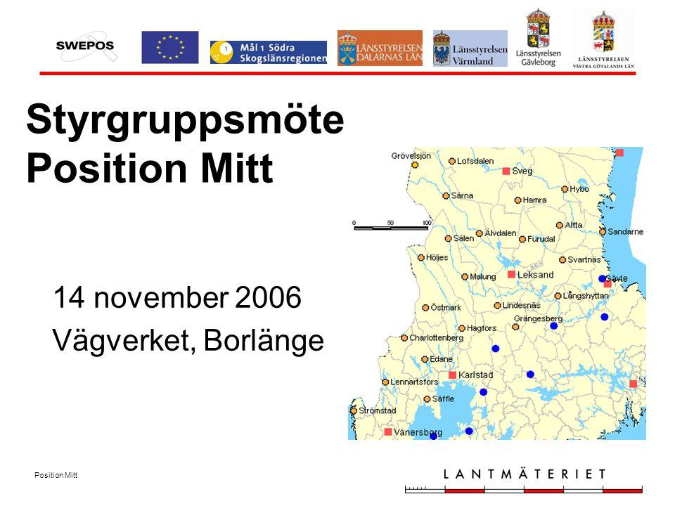 Position Mitt Styrgruppsmöte Position Mitt 14 november 2006 Vägverket, Borlänge