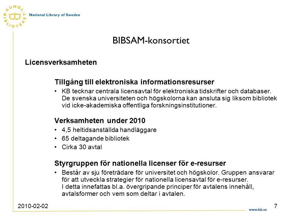 www.kb.se 2010-02-027 BIBSAM-konsortiet Licensverksamheten Tillgång till elektroniska informationsresurser KB tecknar centrala licensavtal för elektroniska tidskrifter och databaser.