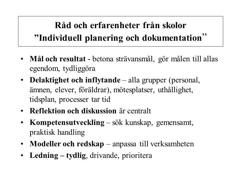 """Råd och erfarenheter från skolor """"Individuell planering och dokumentation """" Mål och resultat - betona strävansmål, gör målen till allas egendom, tydli"""