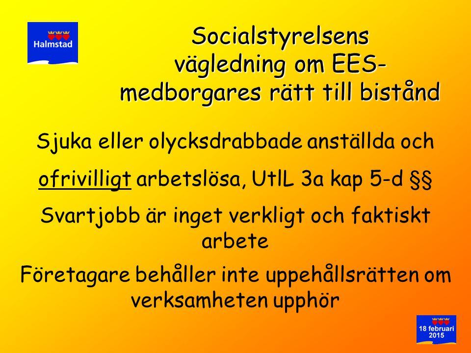 Sjuka eller olycksdrabbade anställda och Socialstyrelsens vägledning om EES- medborgares rätt till bistånd Svartjobb är inget verkligt och faktiskt ar