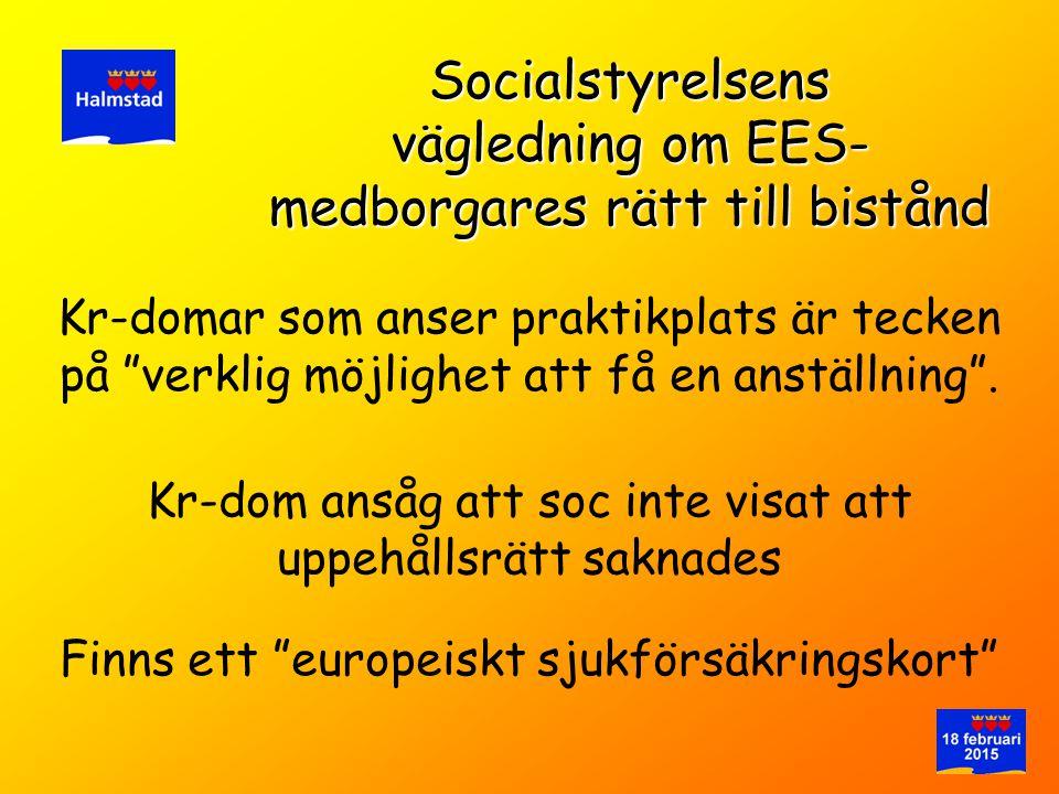 """Kr-domar som anser praktikplats är tecken på """"verklig möjlighet att få en anställning"""". Socialstyrelsens vägledning om EES- medborgares rätt till bist"""