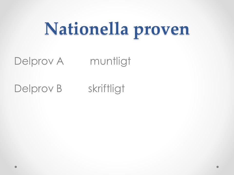 Delprov A muntligt Delprov B skriftligt Nationella proven