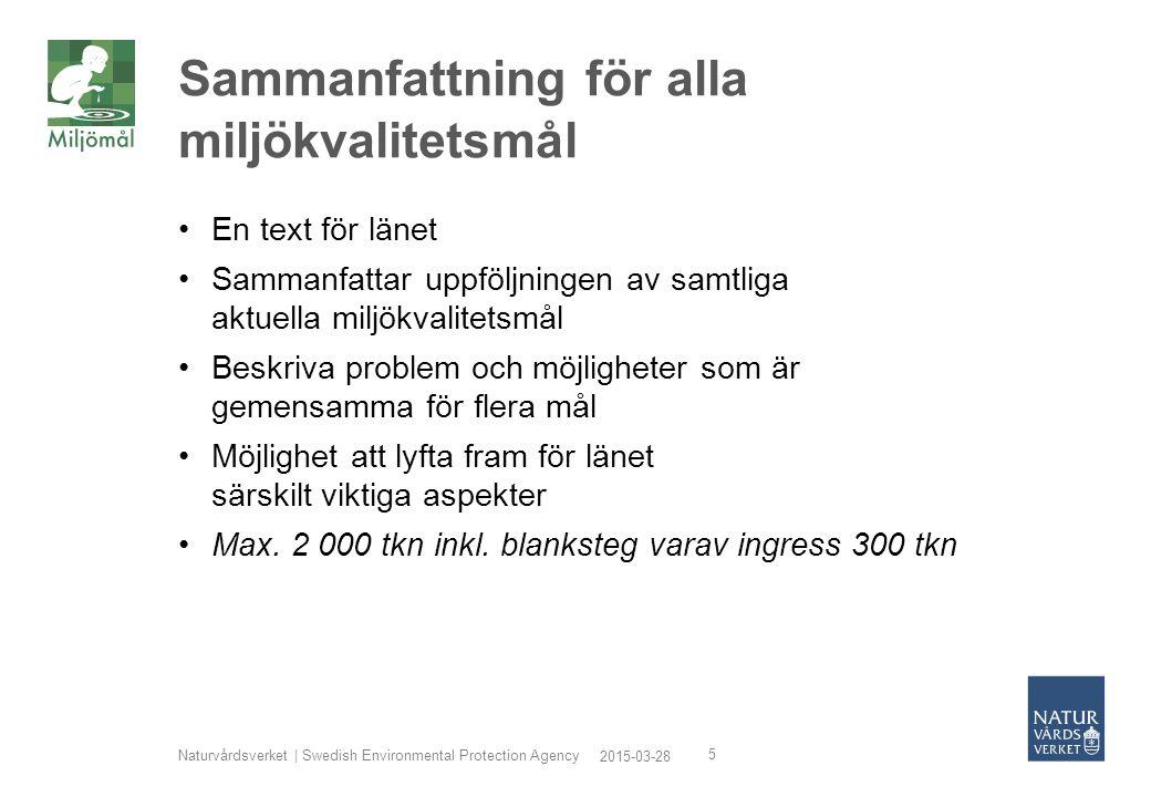 2015-03-28 Naturvårdsverket | Swedish Environmental Protection Agency 6 Tablåtext för miljökvalitetsmålet Inledning för resp.