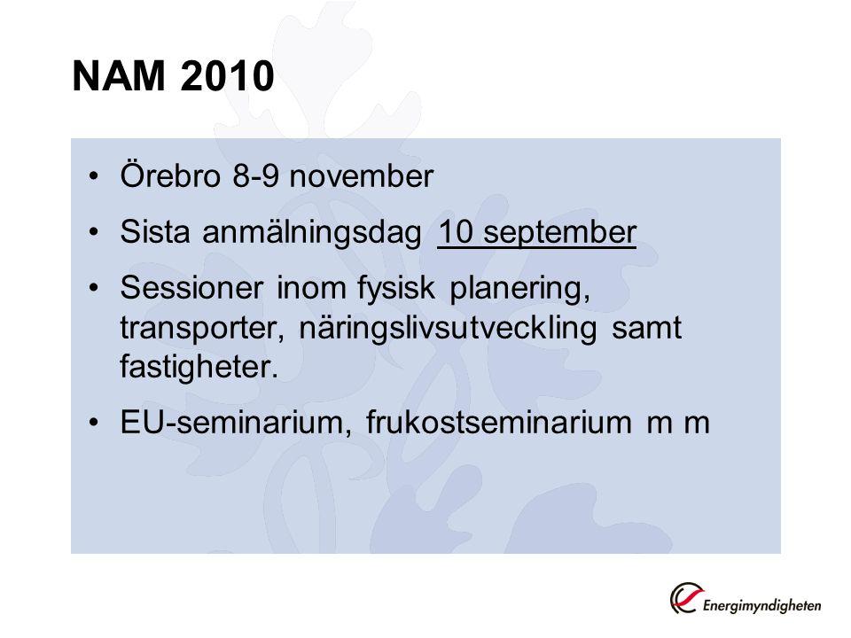 NAM 2010 Örebro 8-9 november Sista anmälningsdag 10 september Sessioner inom fysisk planering, transporter, näringslivsutveckling samt fastigheter.