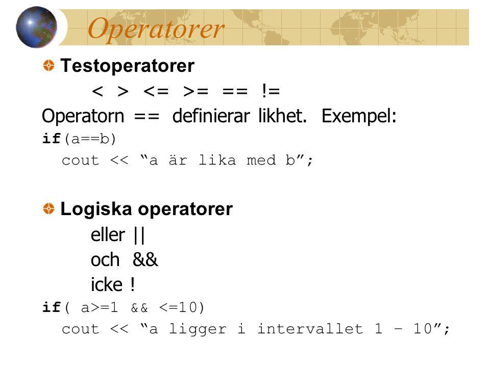 Operatorer Testoperatorer = == != Operatorn == definierar likhet.