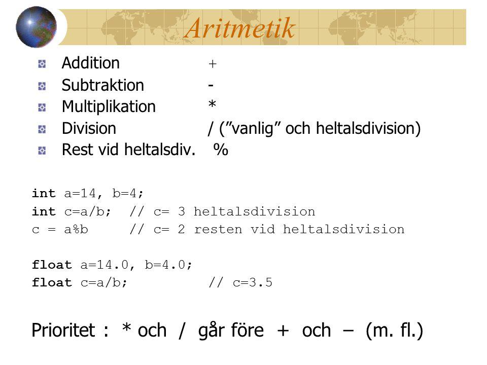 Aritmetik Addition + Subtraktion- Multiplikation* Division/ ( vanlig och heltalsdivision) Rest vid heltalsdiv.
