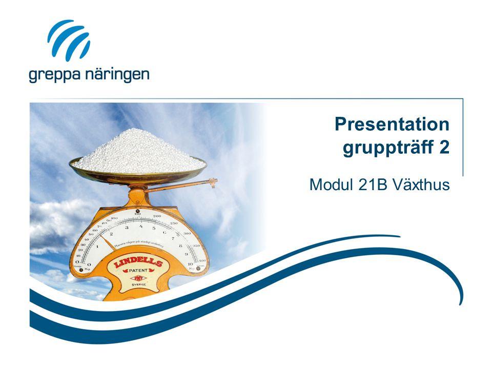 Presentation gruppträff 2 Modul 21B Växthus