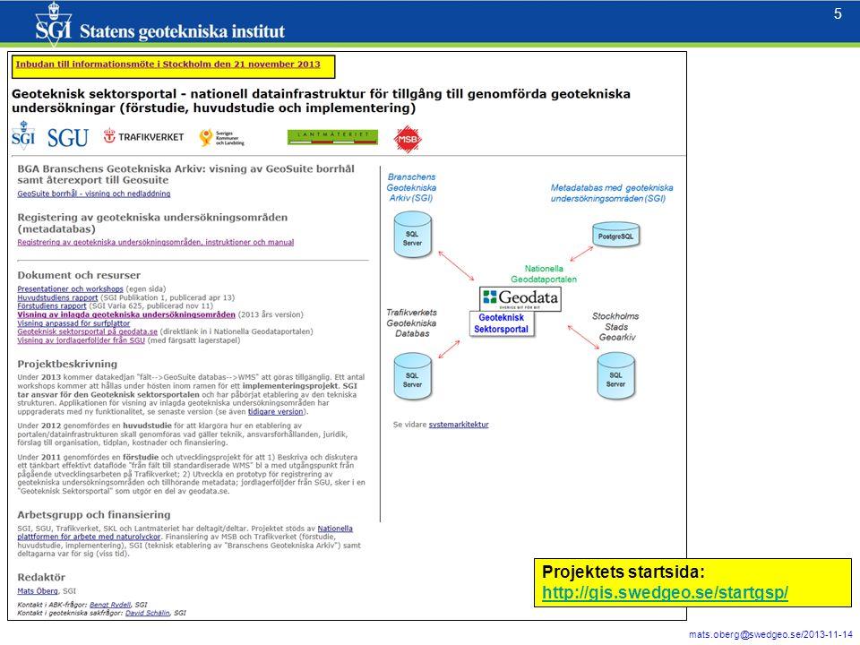 6 mats.oberg@swedgeo.se/2013-11-14 6 Geotekniska undersökningsområden, ca 7000 registreringar Geodata.se – Geoteknisk sektorsportal är några tematiska WMS-er av hundratals andra från svenska myndigheter och dataleverantörer GeoSuite-projekt med korrekt plansymbol, profilritning samt ev.