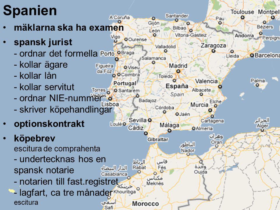 Spanien mäklarna ska ha examen spansk jurist - ordnar det formella - kollar ägare - kollar lån - kollar servitut - ordnar NIE-nummer - skriver köpehan