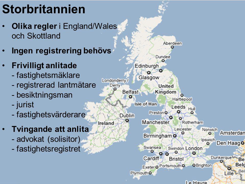 Storbritannien Olika regler i England/Wales och Skottland Ingen registrering behövs Frivilligt anlitade - fastighetsmäklare - registrerad lantmätare - besiktningsman - jurist - fastighetsvärderare Tvingande att anlita - advokat (solisitor) - fastighetsregistret