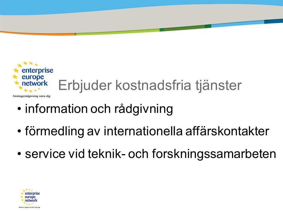 Erbjuder kostnadsfria tjänster information och rådgivning förmedling av internationella affärskontakter service vid teknik- och forskningssamarbeten