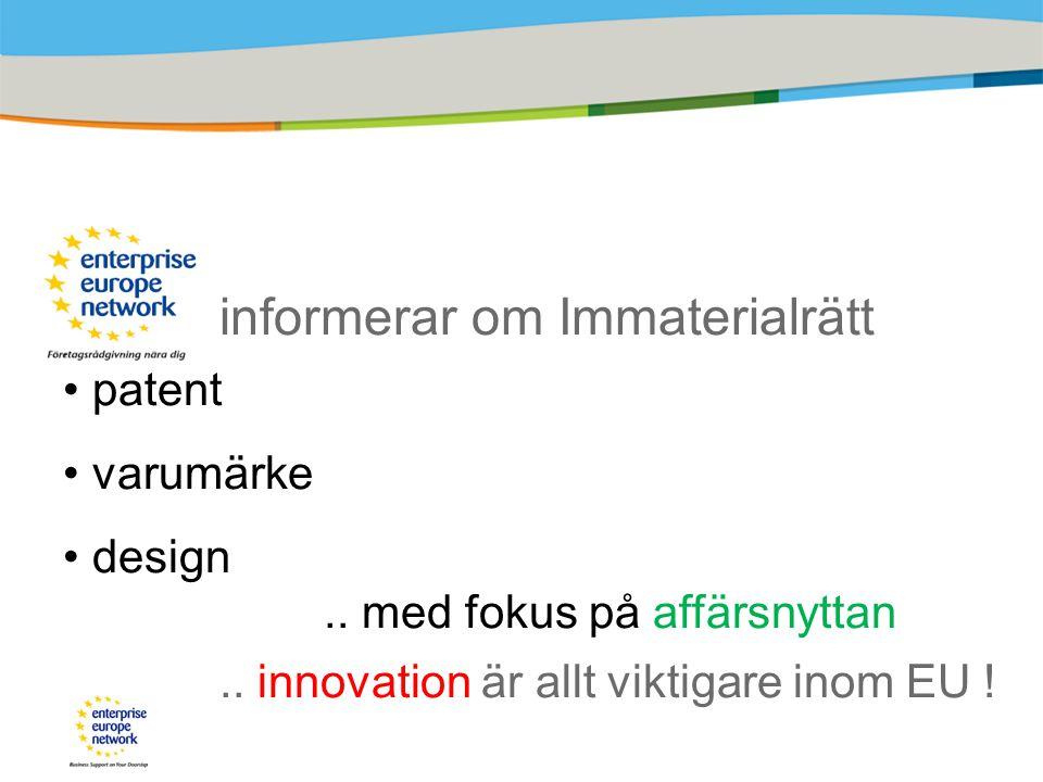 informerar om Immaterialrätt patent varumärke design..