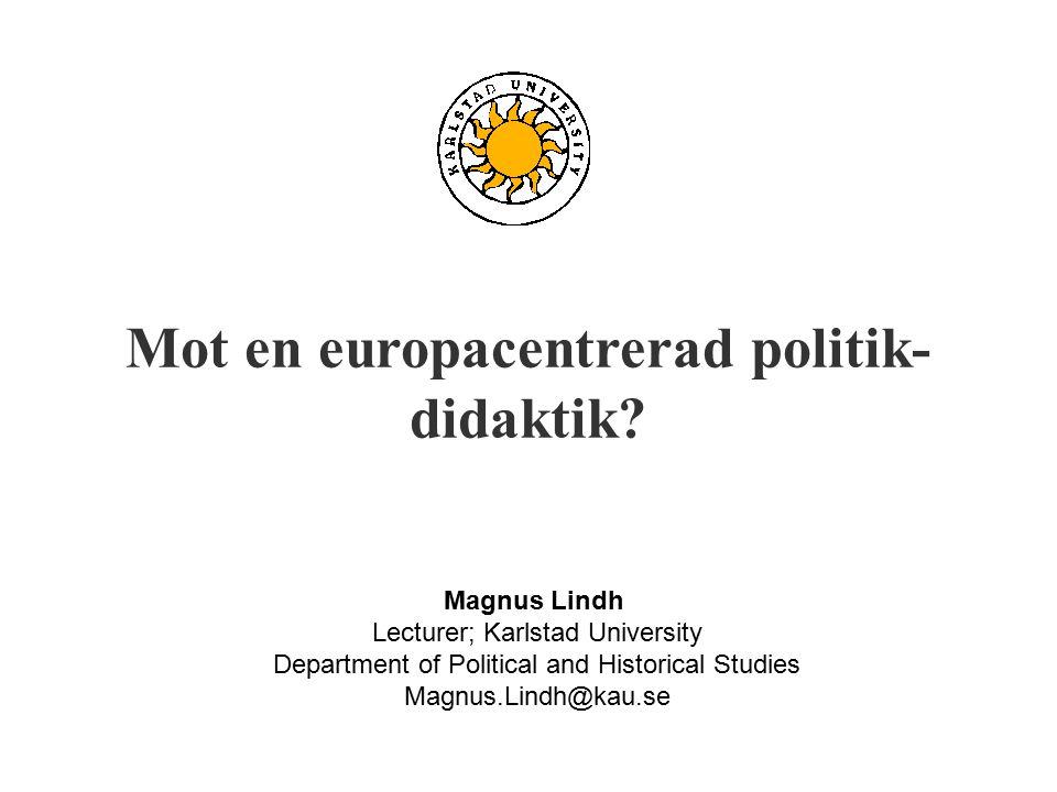 Mot en europacentrerad politik- didaktik.