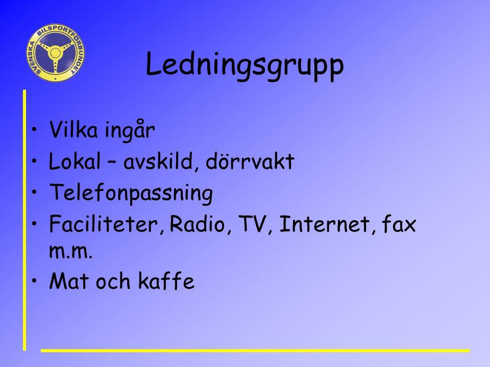 Ledningsgrupp Vilka ingår Lokal – avskild, dörrvakt Telefonpassning Faciliteter, Radio, TV, Internet, fax m.m. Mat och kaffe