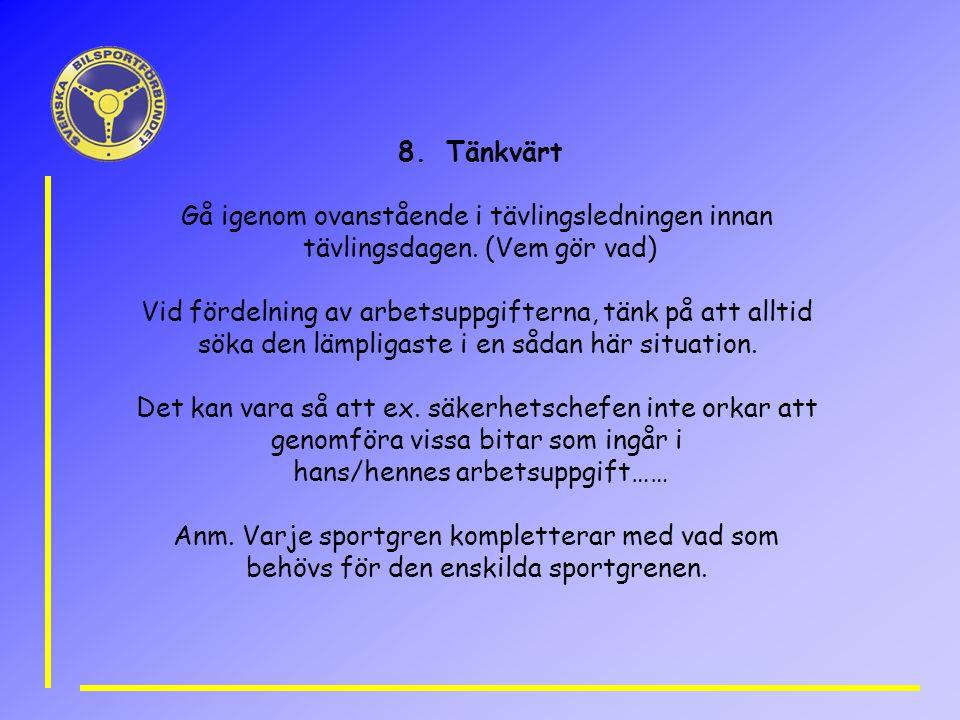 8.Tänkvärt Gå igenom ovanstående i tävlingsledningen innan tävlingsdagen.