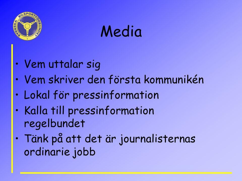 Media Vem uttalar sig Vem skriver den första kommunikén Lokal för pressinformation Kalla till pressinformation regelbundet Tänk på att det är journali