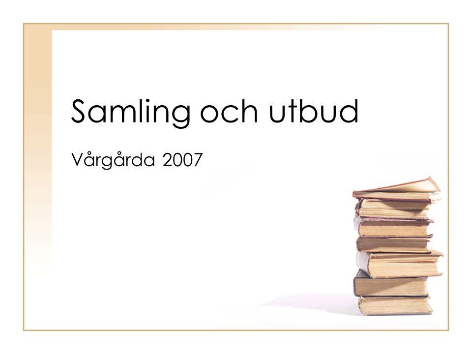 Samling och utbud Vårgårda 2007