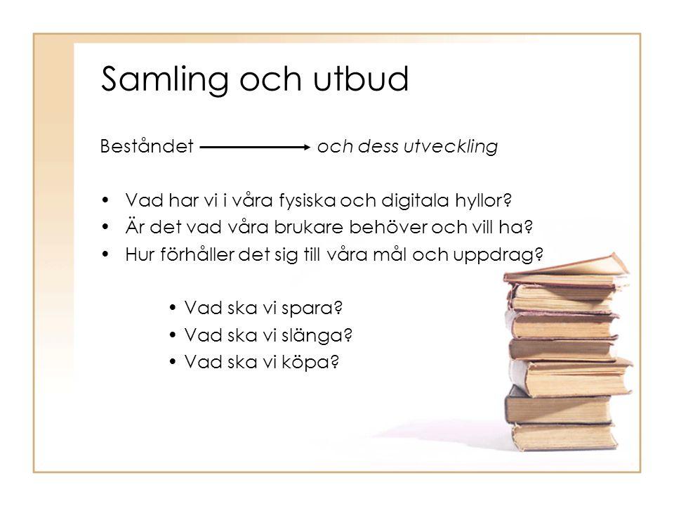 Samling och utbud Beståndet och dess utveckling Vad har vi i våra fysiska och digitala hyllor.