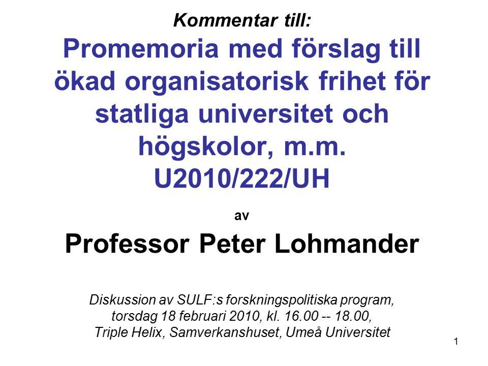 1 Kommentar till: Promemoria med förslag till ökad organisatorisk frihet för statliga universitet och högskolor, m.m.