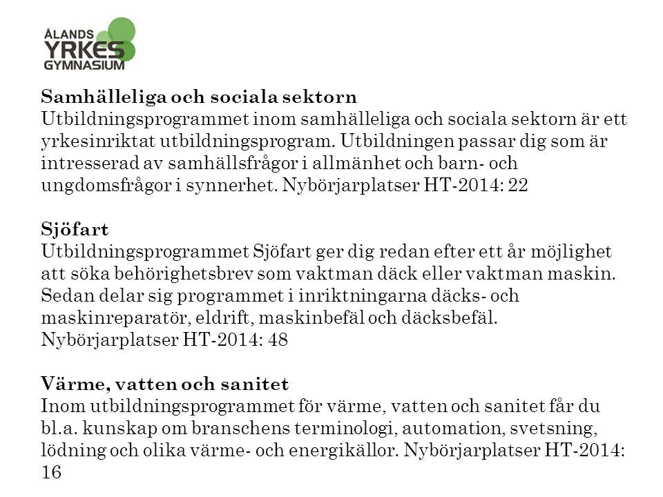 Samhälleliga och sociala sektorn Utbildningsprogrammet inom samhälleliga och sociala sektorn är ett yrkesinriktat utbildningsprogram.