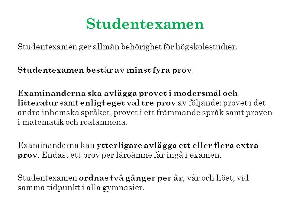 Studentexamen Studentexamen ger allmän behörighet för högskolestudier.