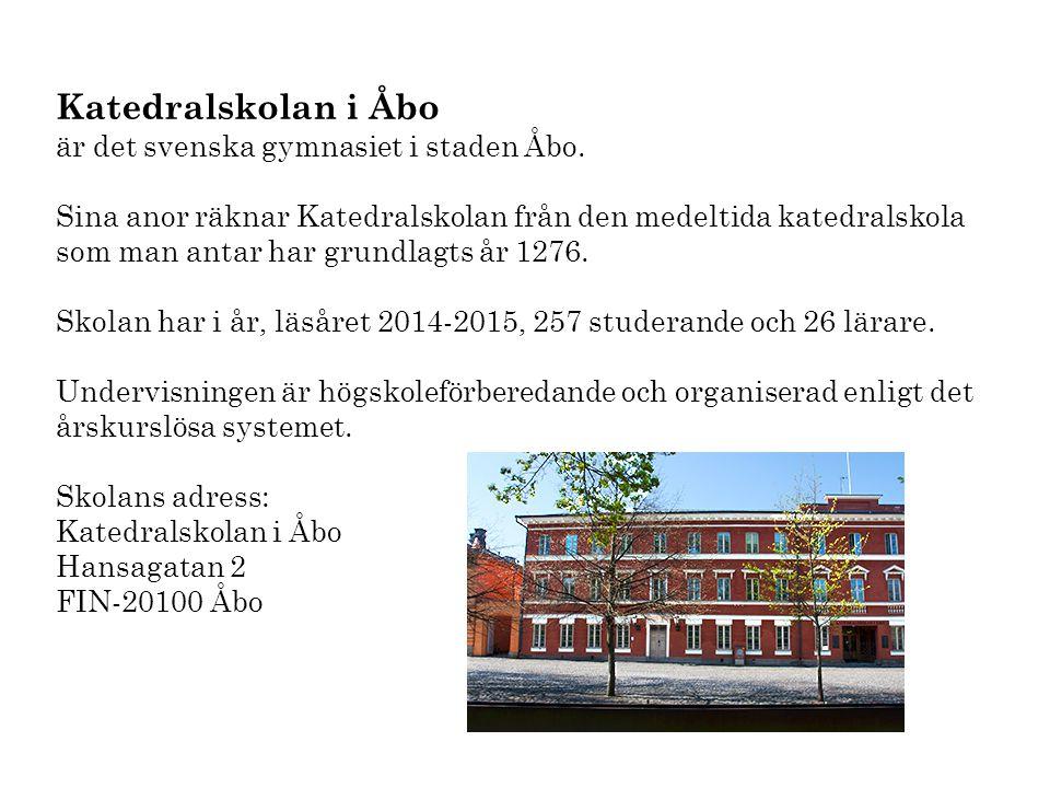 Katedralskolan i Åbo är det svenska gymnasiet i staden Åbo.