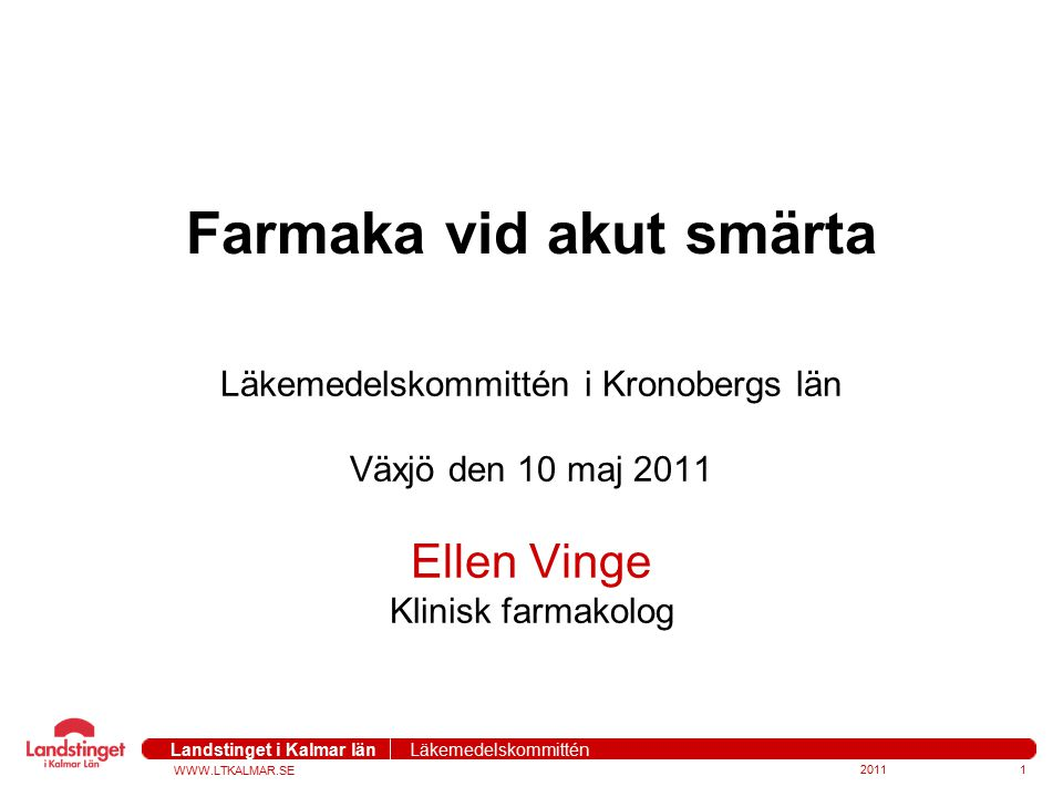 WWW.LTKALMAR.SE Landstinget i Kalmar län Läkemedelskommittén Figure 1: 2007 League table of number needed to treat (NNT) for at least 50% pain relief over 4-6 hours in patients with moderate to severe pain, all oral analgesics except IM morphine (At least 3 trials or 200 patients) 201112 http://www.medicine.ox.ac.uk/bandolier/booth/painpag/acutrev/analgesics/leagtab.html