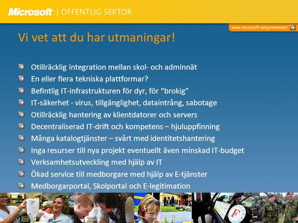 www.microsoft.se/government Vi vet att du har utmaningar.