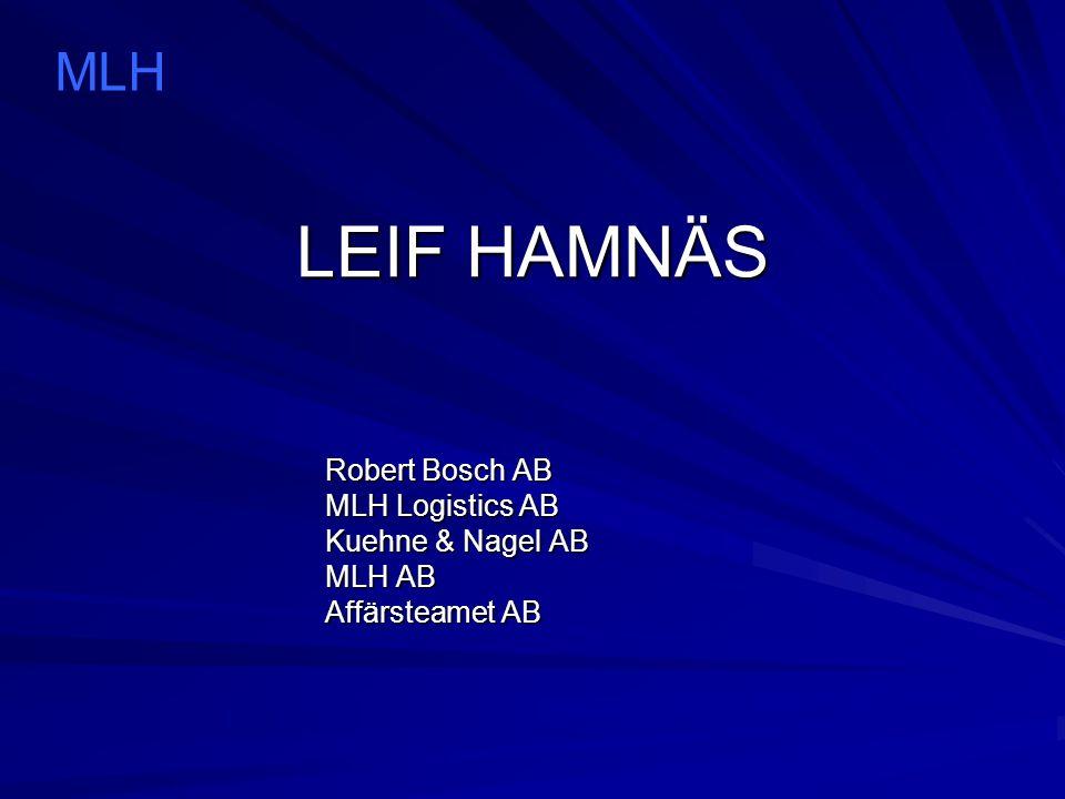 LEIF HAMNÄS Robert Bosch AB MLH Logistics AB Kuehne & Nagel AB MLH AB Affärsteamet AB MLH