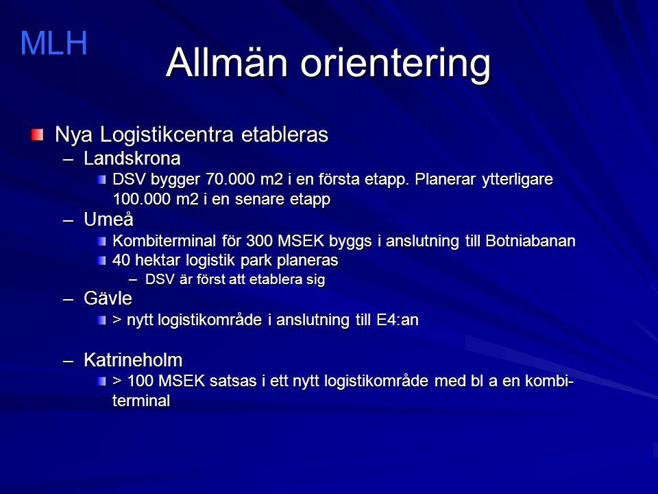 Allmän orientering Nya Logistikcentra etableras –Landskrona DSV bygger 70.000 m2 i en första etapp. Planerar ytterligare 100.000 m2 i en senare etapp