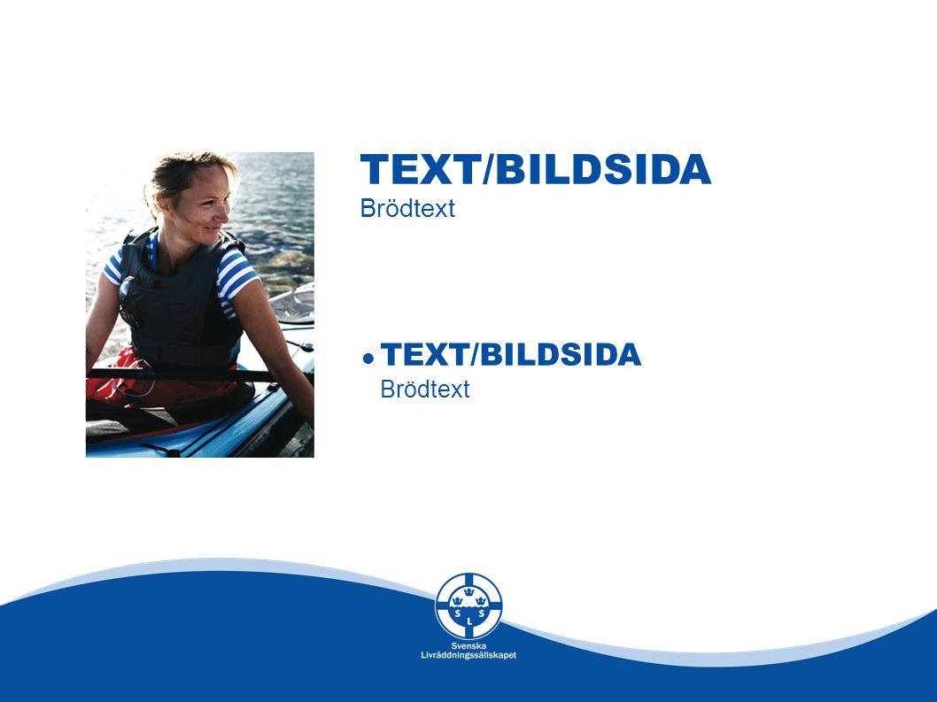 TEXT/BILDSIDA Brödtext TEXT/BILDSIDA Brödtext