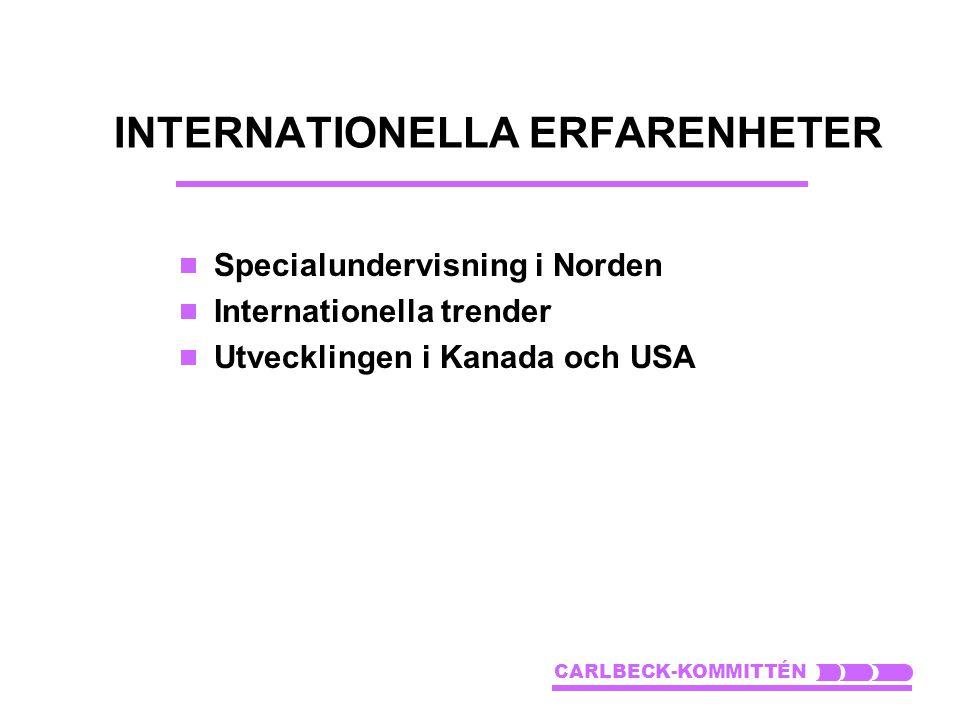 INTERNATIONELLA ERFARENHETER  Specialundervisning i Norden  Internationella trender  Utvecklingen i Kanada och USA CARLBECK-KOMMITTÉN