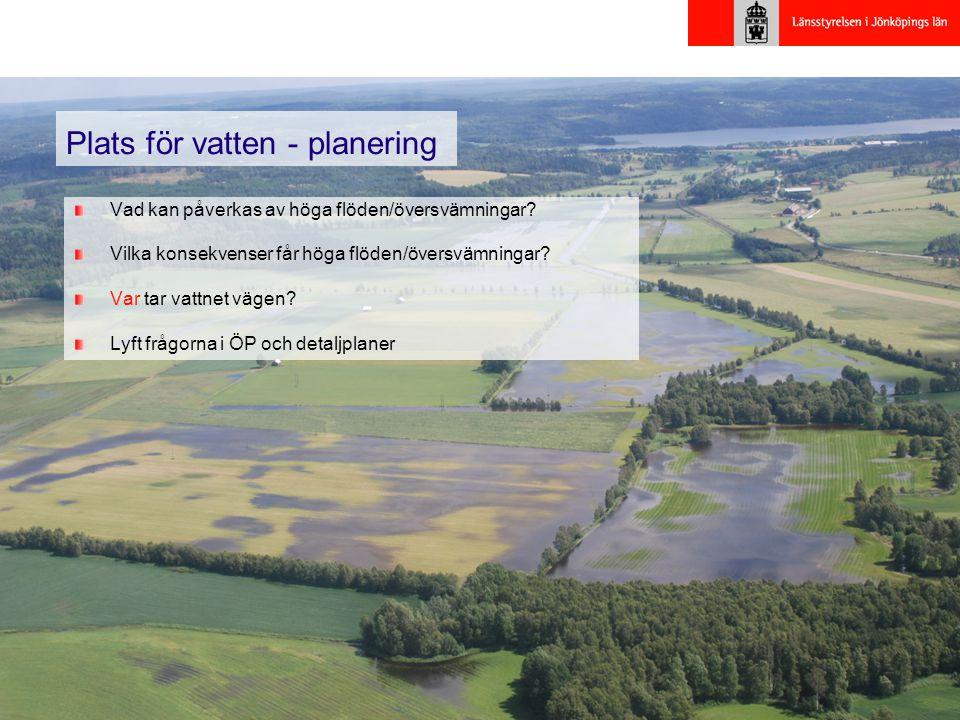 9 Plats för vatten - planering Vad kan påverkas av höga flöden/översvämningar? Vilka konsekvenser får höga flöden/översvämningar? Var tar vattnet väge