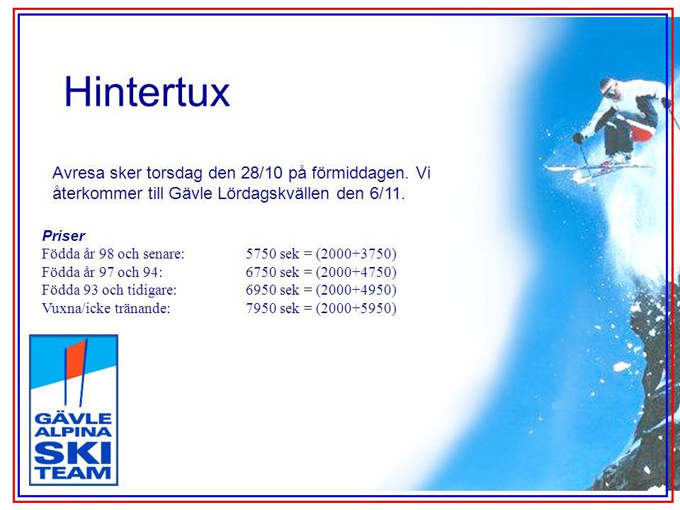 Hintertux Avresa sker torsdag den 28/10 på förmiddagen. Vi återkommer till Gävle Lördagskvällen den 6/11. Priser Födda år 98 och senare: 5750 sek = (2