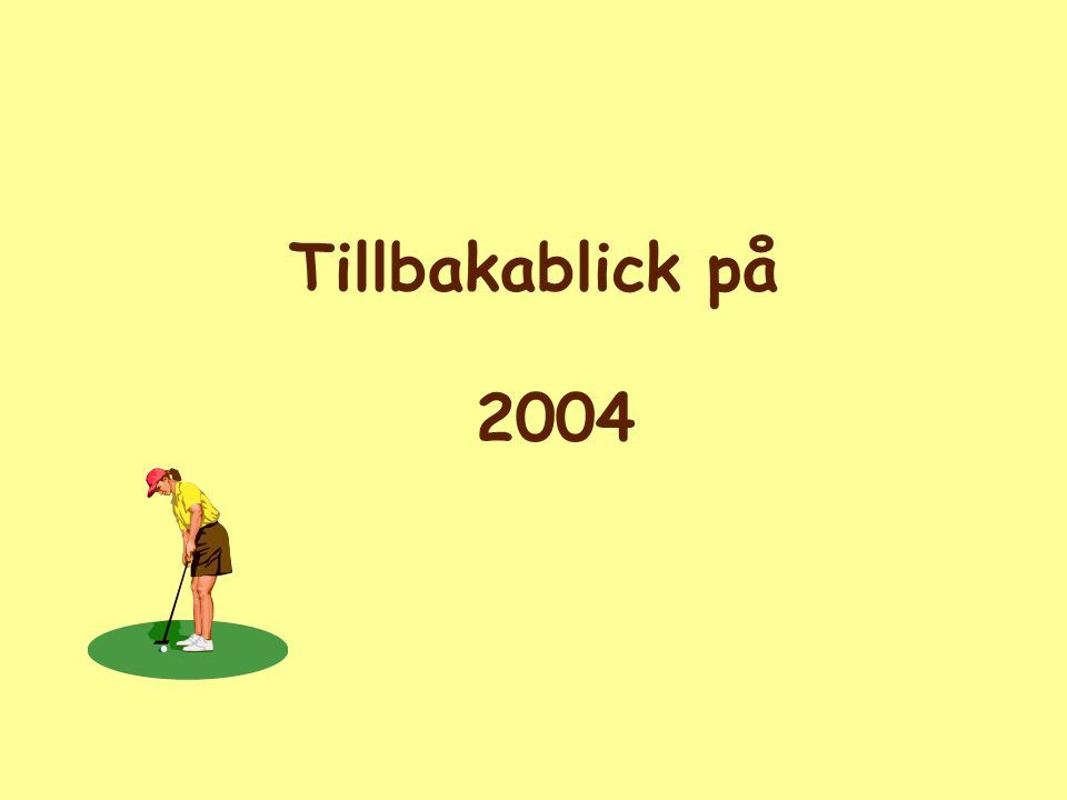 Golfsektionen 2004 Fred Ersson Ordf.