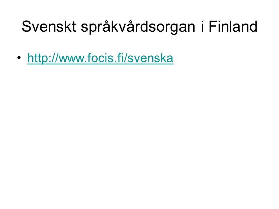 Svenskt språkvårdsorgan i Finland http://www.focis.fi/svenska
