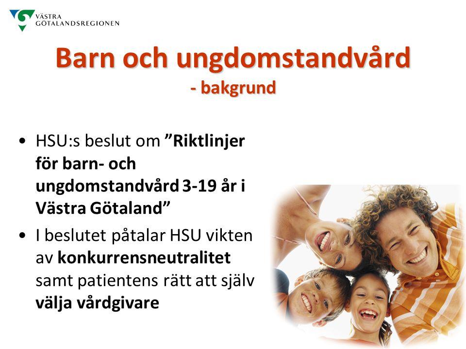 Barn och ungdomstandvård - bakgrund HSU:s beslut om Riktlinjer för barn- och ungdomstandvård 3-19 år i Västra Götaland I beslutet påtalar HSU vikten av konkurrensneutralitet samt patientens rätt att själv välja vårdgivare