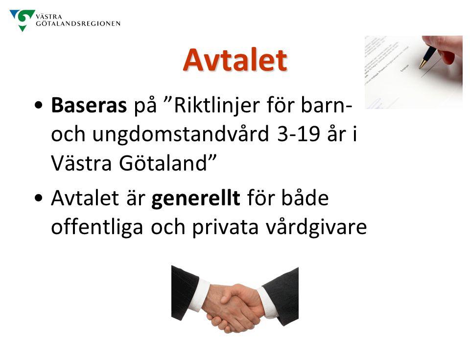 Avtalet Baseras på Riktlinjer för barn- och ungdomstandvård 3-19 år i Västra Götaland Avtalet är generellt för både offentliga och privata vårdgivare
