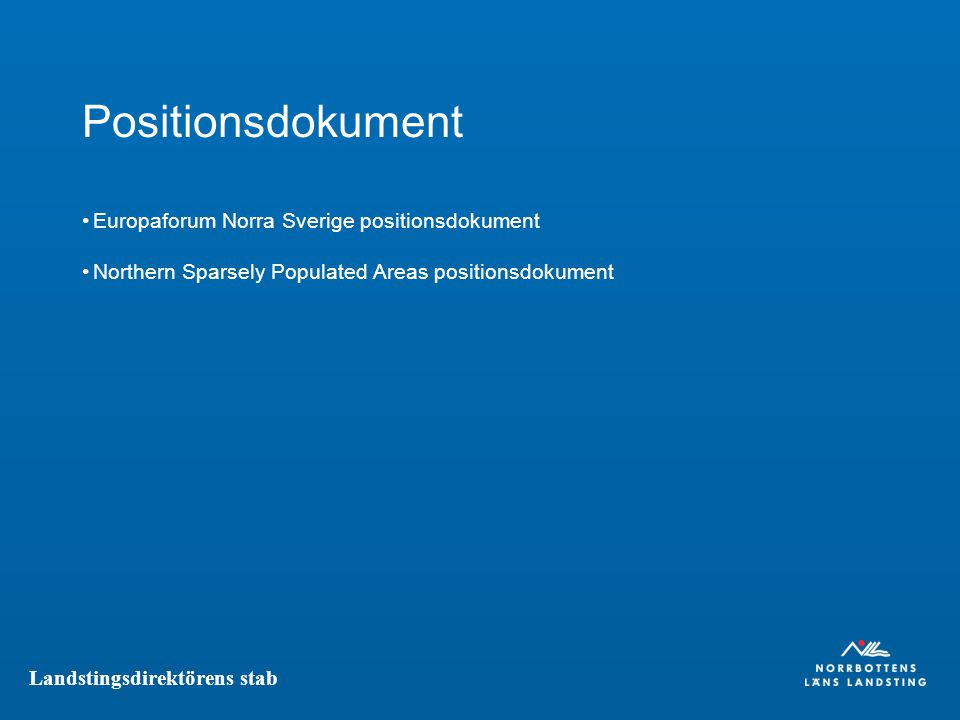 Landstingsdirektörens stab Positionsdokument Europaforum Norra Sverige positionsdokument Northern Sparsely Populated Areas positionsdokument