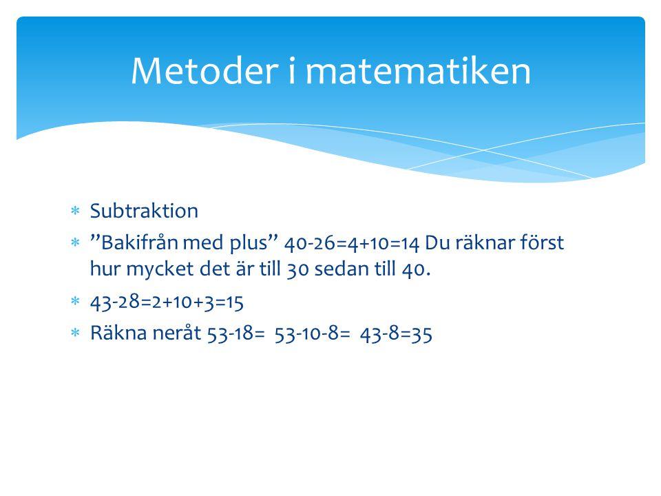 """ Subtraktion  """"Bakifrån med plus"""" 40-26=4+10=14 Du räknar först hur mycket det är till 30 sedan till 40.  43-28=2+10+3=15  Räkna neråt 53-18= 53-1"""
