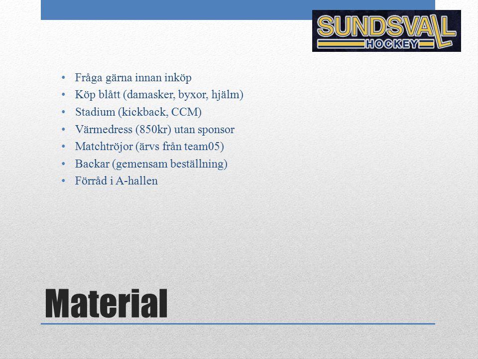 Material Fråga gärna innan inköp Köp blått (damasker, byxor, hjälm) Stadium (kickback, CCM) Värmedress (850kr) utan sponsor Matchtröjor (ärvs från tea