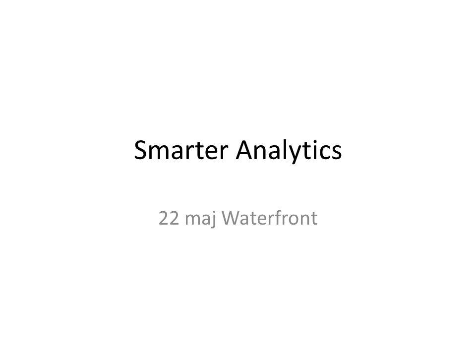 Smarter Analytics 22 maj Waterfront