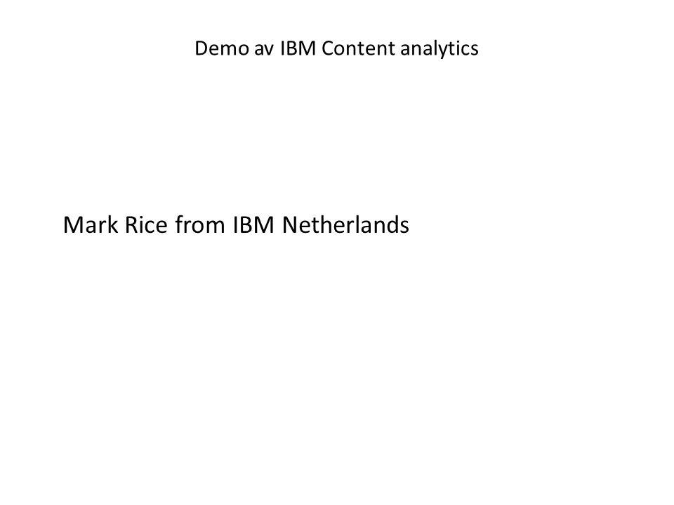 Demo av IBM Content analytics Mark Rice from IBM Netherlands