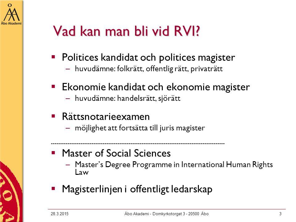 28.3.2015Åbo Akademi - Domkyrkotorget 3 - 20500 Åbo3 Vad kan man bli vid RVI?  Politices kandidat och politices magister –huvudämne: folkrätt, offent
